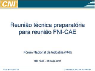 Reunião técnica preparatória para reunião FNI-CAE Fórum Nacional da Indústria (FNI)