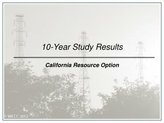 10-Year Study Results California Resource Option