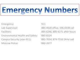 Emergency:	 		911 Lab  Supervisor : 		885-4028  office, 596-0338  cell