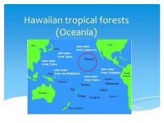 Hawaiian tropical forests (Oceania)