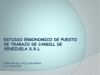 ESTUDIO ERGONOMICO DE PUESTO DE TRABAJO DE CARGILL DE VENEZUELA S.R.L