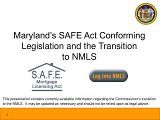 Maryland s SAFE Act Conforming Legislation and the Transition to NMLS