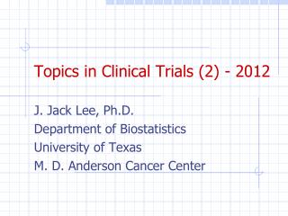 Topics in Clinical Trials (2 ) - 2012