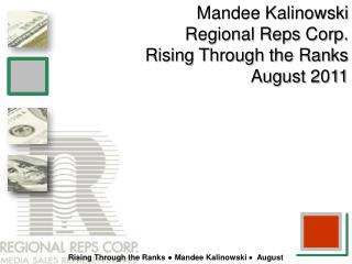 Mandee Kalinowski Regional Reps Corp. Rising Through the Ranks August 2011
