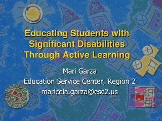Educating Students with  Significant Disabilities Through Active Learning