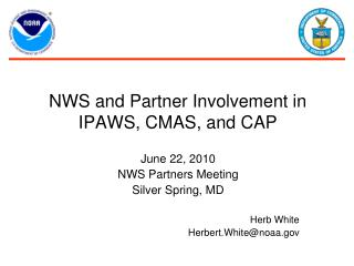 NWS and Partner Involvement in IPAWS, CMAS, and CAP