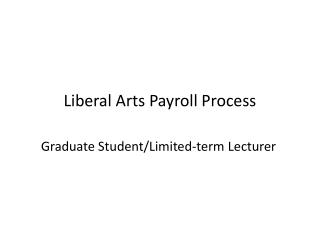 Liberal Arts Payroll Process