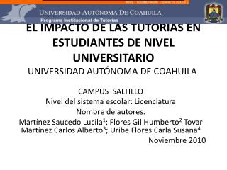 EL IMPACTO DE LAS TUTORÍAS EN ESTUDIANTES DE NIVEL UNIVERSITARIO UNIVERSIDAD AUTÓNOMA DE COAHUILA