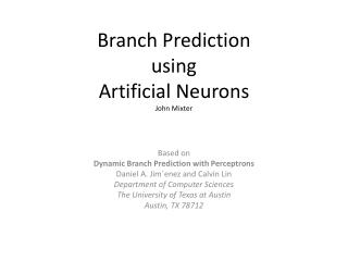 Branch Prediction  using  Artificial Neurons John Mixter