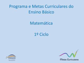 Programa e Metas Curriculares do Ensino Básico Matemática 1º Ciclo