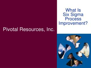 What Is  Six Sigma Process Improvement