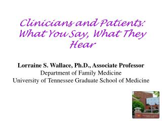 Clinicians and Patients: What You Say, What They Hear