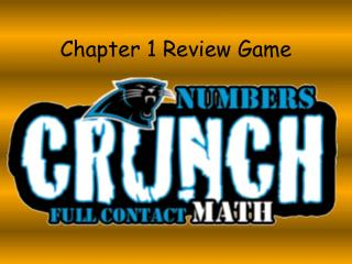 Chapter 1 Review Game