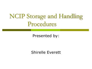 NCIP Storage and Handling Procedures