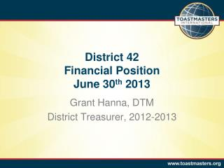 District 42 Financial Position June 30 th  2013