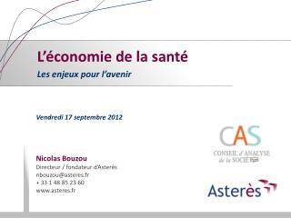 Nicolas Bouzou Directeur / fondateur d' Asterès nbouzou@asteres.fr + 33 1 48 85 23 60