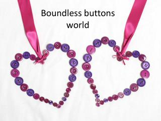 Boundless buttons  world