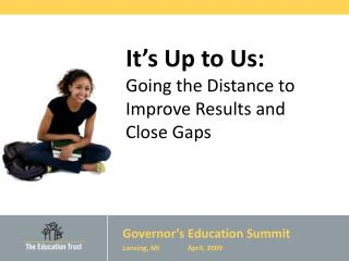 It's Up to Us:  Going the Distance to Improve Results and Close Gaps