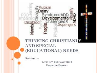 THINKING CHRISTIANL Y  AND SPECIAL (EDUCATIONAL) NEEDS