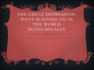 The Great Depression: What is going on in the world Economically