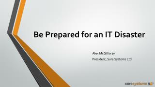 Be Prepared for an IT Disaster