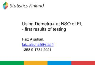 Using Demetra+ at NSO of FI,  - first results of testing