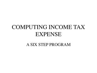 COMPUTING INCOME TAX EXPENSE