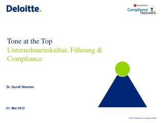 Tone  at the  Top  Unternehmenskultur ,  Führung  & Compliance