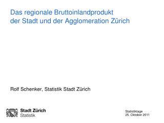 Das regionale Bruttoinlandprodukt  der Stadt und der Agglomeration Zürich