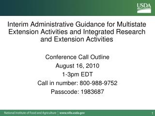 Conference Call Outline August 16, 2010 1-3pm EDT Call in number: 800-988-9752 Passcode : 1983687