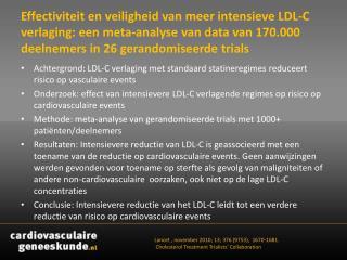 Achtergrond: LDL-C verlaging met standaard  statineregimes  reduceert risico op vasculaire  events