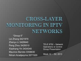 Cross-layer Monitoring in IPTV  Network S
