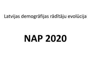 Latvijas demogrāfijas rādītāju evolūcija  NAP 2020