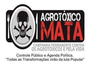 """Controle Público e Agenda Política. """"Todas as Transformações virão da luta Popular"""""""