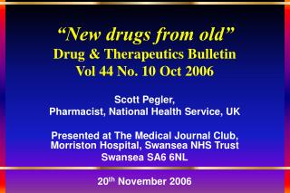 New drugs from old  Drug  Therapeutics Bulletin  Vol 44 No. 10 Oct 2006