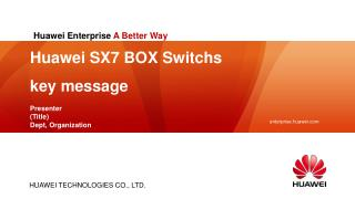 Huawei  SX7 BOX  Switchs  key message