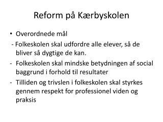 Reform p�  K�rbyskolen