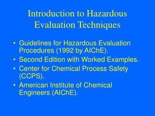 Introduction to Hazardous Evaluation Techniques