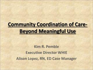 Community Coordination of Care-Beyond Meaningful Use