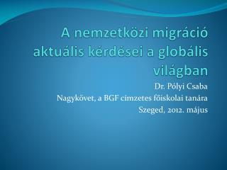 A nemzetközi migráció aktuális kérdései a globális világban