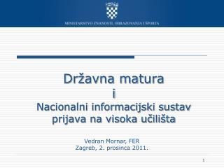 Dr�avna matura i Nacionalni informacijski sustav prijava na visoka u?ili�ta