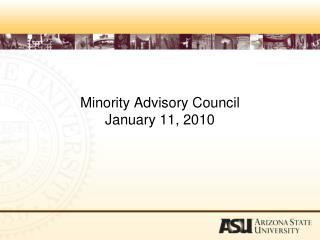 Minority Advisory Council January 11, 2010
