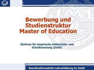 Bewerbung und Studienstruktur  Master of Education