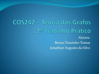 COS242 – Teoria dos Grafos 2º  Trabalho Prático