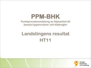 PPM-BHK Punktprevalensmätning av följsamhet till  basala hygienrutiner och klädregler