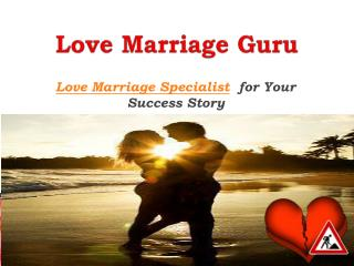 Love Marriage Guru- Love Marriage Specialist