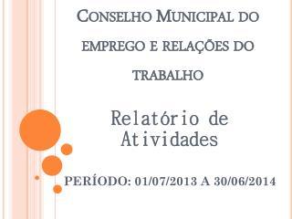 Conselho Municipal do emprego e relações do trabalho