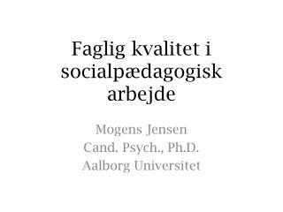 Faglig kvalitet i socialpædagogisk arbejde