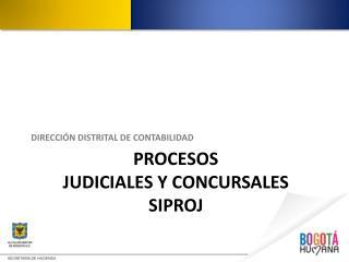 PROCESOS  JUDICIALES Y CONCURSALES SIPROJ