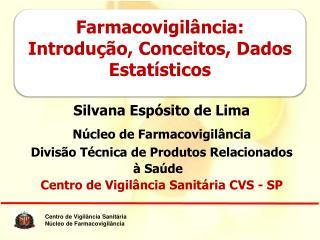Silvana  Espósito  de Lima Núcleo de Farmacovigilância